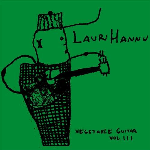 Vegetable Guitar, Vol. 3 by Lauri Hannu