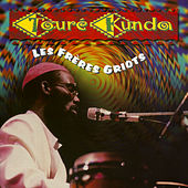 Les Freres Griots by Toure Kunda