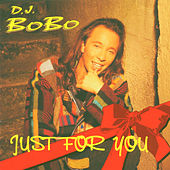 Just for You by DJ Bobo