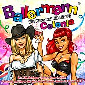 Ballermann Colonia - Die Karneval Hits 2016 - Die XXL Schlager Jecken Party in Köln (Fasching und Apres Ski Hits der Viva Kölle Saison 2015 bis 2016) von Various Artists