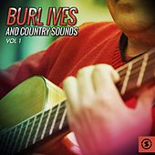 Burl Ives and Country Sounds, Vol. 1 by Burl Ives