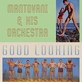 Good Looking von Mantovani & His Orchestra