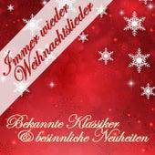 Immer wieder Weihnachtslieder (Bekannte Klassiker & besinnliche Neuheiten) de Various Artists