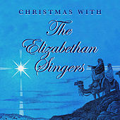 Christmas With The Elizabethan Singers by Various Artists