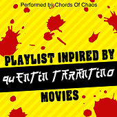 Playlist Inspired by Quentin Tarantino Movies di Chords Of Chaos
