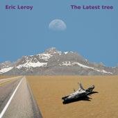 The Latest Tree de Eric Leroy
