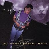 Steel Rain by Jay Perez