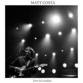 Live in London - Single by Matt Costa