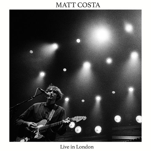 Live in London - Single by Matt Costa