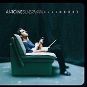 Blue Moods by Antoine Silverman