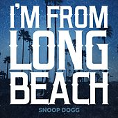 I'm From Long Beach - Single de Snoop Dogg