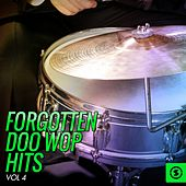 Forgotten Doo Wop Hits, Vol. 4 by Various Artists