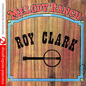 Melody Ranch Featuring Roy Clark (Digitally Remastered) by Various Artists