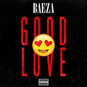 Good Love - Single by Baeza