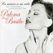 La Música Es Mi Vida - 30 Grandes Canciones de Paloma San Basilio