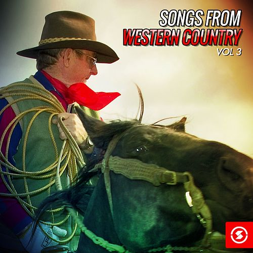 Songs from Western Country, Vol. 3 by Various Artists