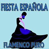 Fiesta Española: Flamenco Puro by Various Artists