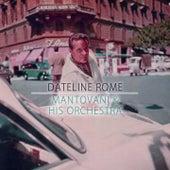 Dateline Rome von Mantovani & His Orchestra