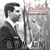 Christmas (Baby Please Come Home) von Ayman