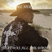 That Was All She Wrote de Michael Hernandez