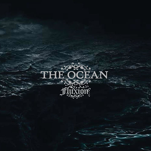 Fluxion (2009 Re-Edition) by The Ocean