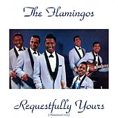 Requestfully Yours (Remastered 2015) de The Flamingos