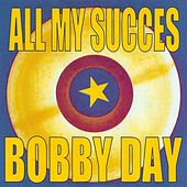All My Succes - Bobby Day de Bobby Day