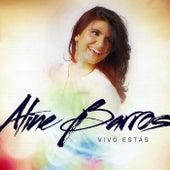 Vivo Estas by Aline Barros