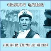 Nimm uns mit, Kapitän, auf die Reise von Freddy Quinn