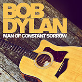 Man Of Constant Sorrow: Greatest Hits von Bob Dylan