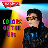 Colors Of The 80s by Fancy