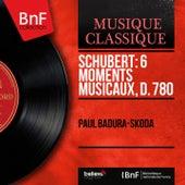 Schubert: 6 Moments musicaux, D. 780 (Mono Version) by Paul Badura-Skoda