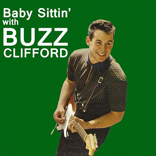 Baby Sittin' With by Buzz Clifford