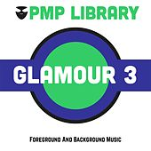 Glamour, Vol. 3 (Foreground and Background Music) di Various Artists