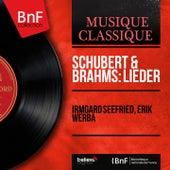 Schubert & Brahms: Lieder (Mono Version) von Irmgard Seefried