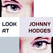 Look at by Johnny Hodges