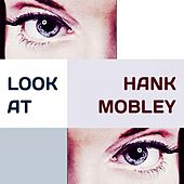 Look at von Hank Mobley