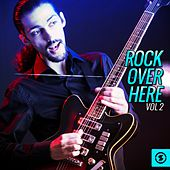 Rock over Here, Vol. 2 by Various Artists