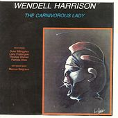 The Carnivorous Lady by Wendell Harrison