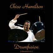 Drumfusion (Remastered 2015) by Chico Hamilton