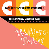Catholic Classroom Collection - Elementary, Vol. 2: Walking and Talking by Various Artists