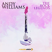 Andy Williams - The Rock Legends by Andy Williams