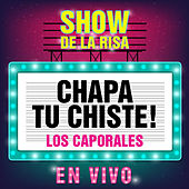Chapa Tu Chiste: Los Caporales (Show de la Risa en Vivo) von Los Caporales
