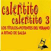 Calentito, Calentito by Various Artists