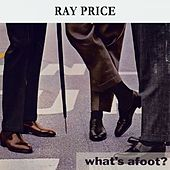What's afoot ? von Ray Price