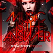 Music Is the Answer - Global Techno Edition 07 de Various Artists