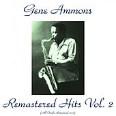 Remastered Hits, Vol. 2 (All Tracks Remastered 2015) de Gene Ammons
