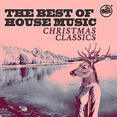 The Best of House Music Christmas Classics by Various Artists