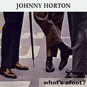 What's afoot ? de Johnny Horton