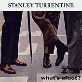 What's afoot ? by Stanley Turrentine